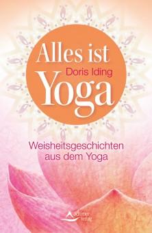 Alles ist Yoga von Doris Iding