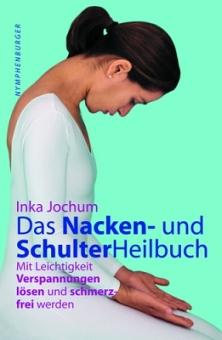 Das Nacken- und SchulterHeilbuch von Inka Jochum