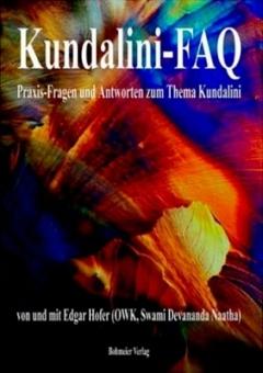 Kundalini-FAQ. Praxis-Fragen und Antworten zum Thema Kundalini von Edgar OWK Hofer
