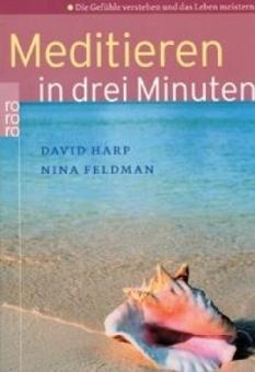 Meditieren in drei Minuten von Harp/Feldmann