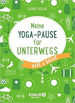 Meine Yoga-Pause für unterwegs von Ulrike Reiche