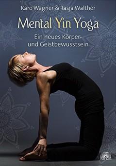 Mental Yin Yoga von Karo Wagner u. Tasja Walter