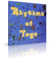 Rhythms of Yoga - Dance, Move, Energize!