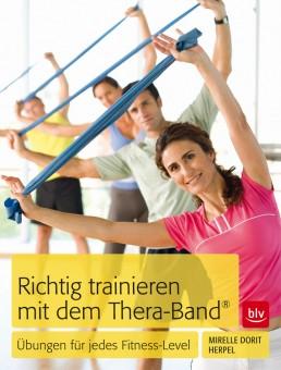 Richtig trainieren mit dem Thera-Band von Mirelle Dorit