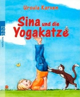Sina und die Yogakatze von Ursula Karven