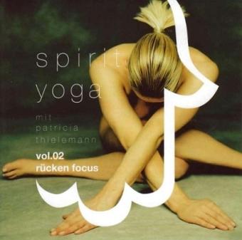 Spirit Yoga m. Patricia Thielemann Vol. 02, Rücken Focus (CD)