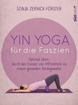 Yin Yoga für die Faszien von Sonja Zernick-Förster