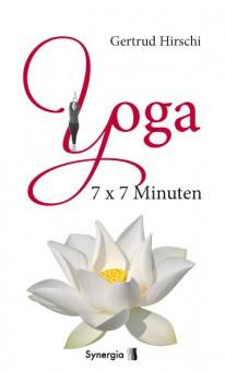 Yoga 7x7 Minuten von Gertrud Hirschi