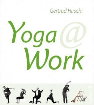 Yoga @ Work von Gertrud Hirschi