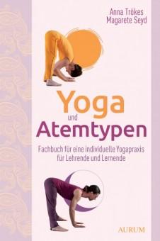Yoga und Atemtypen von Anna Trökes, Margarete Seyd