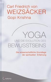 Yoga und die Evolution des Bewusstseins von Carl Friedrich von Weizsäcker