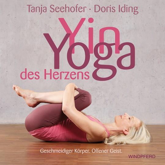 Yin Yoga des Herzens von T. Seehofer, D. Iding