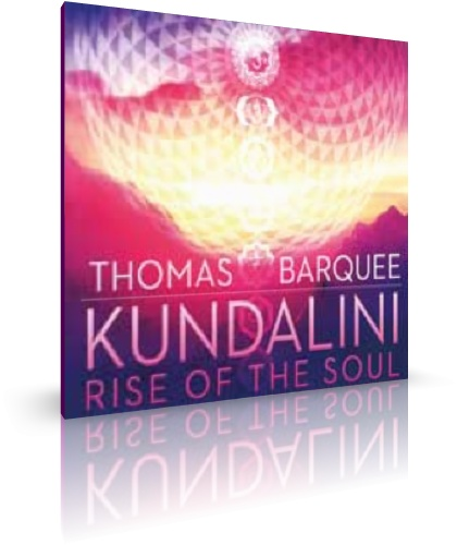 Kundalini Rise of the Soul von Thomas Barquee (CD)