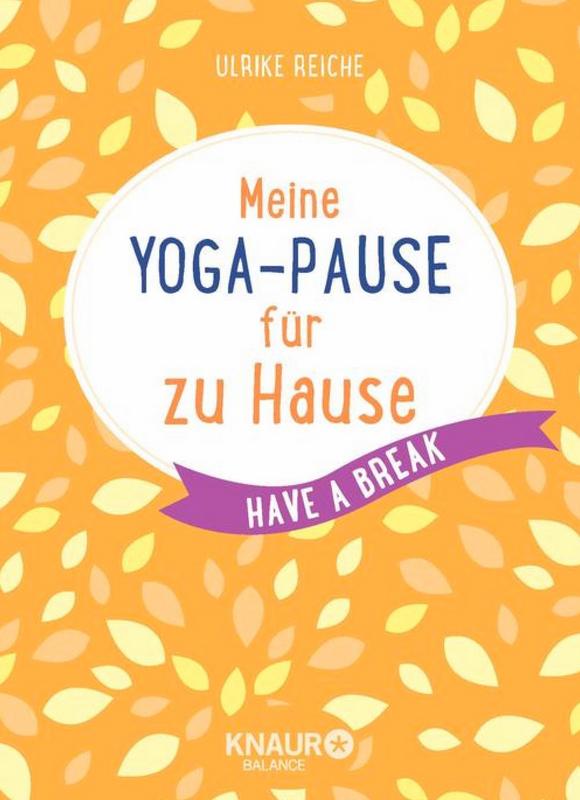 meine yoga pause f r zu hause von ulrike reiche im yogistar com kaufen yoga zubeh r. Black Bedroom Furniture Sets. Home Design Ideas